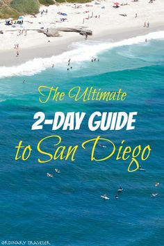 The Ultimate 2-Day Guide to San Diego