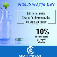 World Water Day is Here! Join us in creating something special! Receive 10% off your sale! www.mycharitywear.com