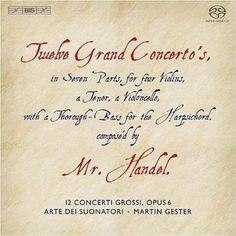 Gester, Arte Dei Suonatori - Handel: Twelve Grand Concertos - Concerti Grossi (2008) flac