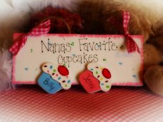Nana's Favorite Cupcakes  Grandparent Personalized Sign