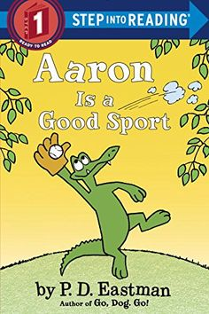 Aaron is a Good Sport (Step into Reading) by P.D. Eastman - added 1/23/15
