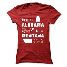 ALABAMA GIRLS IN MONTANA WORLD T-Shirts, Hoodies (19.99$ ==►► Shopping Here!)