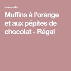Muffins à l'orange et aux pépites de chocolat - Régal