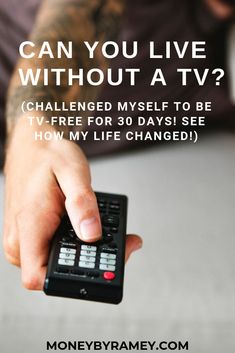 Can You Live Without a TV? I challenged myself to be tv-free for 30 days! See how my life changed. Click the photo to learn more. Taking Lives, Help Me Grow, Challenge Me, Finance Blog, Finance Tips, You Gave Up, Life Motivation, 30 Day, Giving Up
