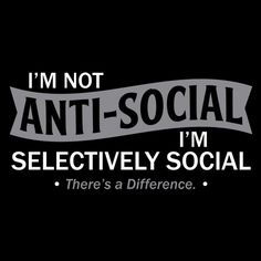 i'm not antisocial i'm socially selective - Cerca con Google