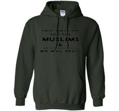 First They Came For The Muslims RESIST Anti Trump T-Shirt