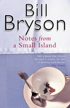Google Image Result for http://meerchant.files.wordpress.com/2010/01/bill_bryson_notes_from_a_small_island.jpg
