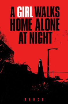 A Girl Walks Home Alone At Night.  Ana Lily Amirpour (2014)