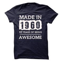 MADE IN 1960 55 YEARS OF BEING AWESOME T Shirts, Hoodies. Get it now ==► https://www.sunfrog.com/LifeStyle/MADE-IN-1960--55-YEARS-OF-BEING-AWESOME-18706543-Guys.html?57074 $19