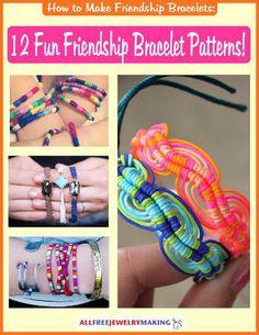 How to Make Friendship Bracelets: 12 Fun Friendship Bracelet Patterns!