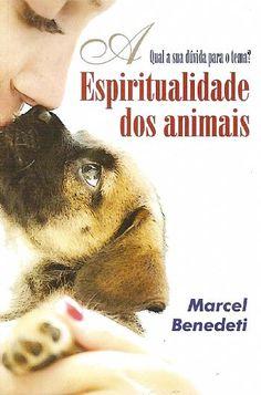 Animais e o Espiritismo: Eutanásia animal (Parte I) =Os animais não precisam falar, porque o AMOR dispensa palavras.