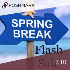 Spring Break Flash Sale I'm going on spring break next week so in order to help me pay for it, I'm having a flash sale, order by Friday at midnight and it will be shipped out in the morning on Saturday! (I will ship on Thursday for orders placed Wednesday as well) Tops