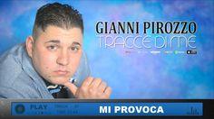 Gianni Pirozzo - Mi Provoca