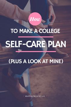 How To Make A College Self-Care Plan (Plus A Look At Mine)