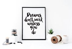 Wall quote print https://www.etsy.com/listing/254192826/motivational-quote-print-dreams-dont