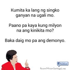Miriam Santiago lines Tagalog Quotes Patama, Tagalog Quotes Hugot Funny, Pinoy Quotes, Hugot Quotes, Tagalog Love Quotes, Qoutes, Debut Invitation 18th, Filipino Memes, Hugot Lines