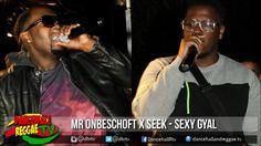Mr Onbeschoft x Seek - Sexy Gyal ▶Bubbling ▶Dancehall 2016