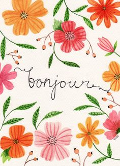"""Floral illustration and """"bonjour"""" hand lettering by whamonster on Eat Sleep Draw Bunt, Good Morning, Illustration Art, Artsy, Tumblr, Graphics, Patterns, My Love, Creative"""