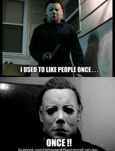 But that was like a looooong time ago. Funny Halloween Memes, Halloween Horror Movies, Scary Movies, Funny Horror, Slasher Movies, Movie Memes, Michael Myers, Movie Photo, Wwe Fanfiction