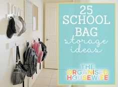 Only a couple more weeks until school starts- Make sure your home is ready! School Bag Nook 25 storage ideas {The Organised Housewife}