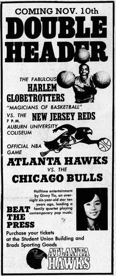 That time the Atlanta Hawks Chicago Bulls Harlem Globetrotters and Ginny Tiu played in Auburn (and a dancing girl lost her pants)