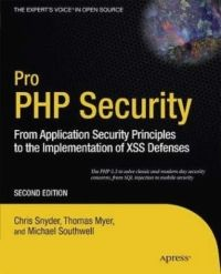 Pro PHP Security, 2nd Edition: Thomas Myer, Chris Snyder, Michael Southwell - IT eBooks - pdf