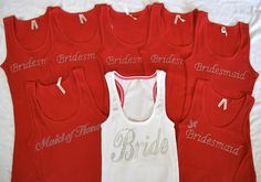 8 Bride Bridesmaid Tank Top Shirt. Matron of Honor, Maid of Honor. Black, Pink, Purple, Yellow, Blue. $128.00, via Etsy.      Maybe we could all go in on these :) I love it!