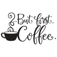 Silhouette Design Store - View Design #137207: but first coffee quote