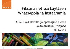 Keskiviikkona 28.1.2015 Ylöjärvellä Mutalan koululla luento 1.-6. luokkalaisille ja opettajille aiheesta Fiksusti netissä käyttäen WhatsAppia ja Instagramia