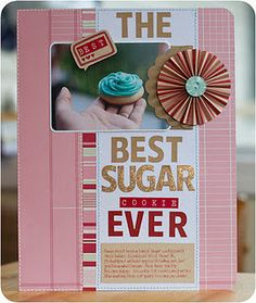 """""""The Best Sugar Cookie Ever"""" food scrapbooking layout"""