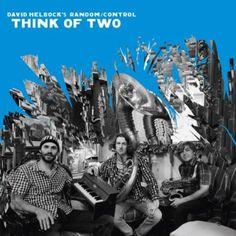 David Random Helbock/Control - Think Of Two