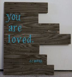 You are loved  Hand painted sign on reclaimed wood by MySoulSpeak, $35.00