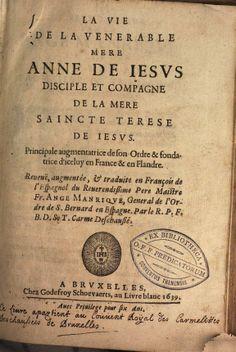 La vie de la vénérable mère Anne de Jésus, disciple et compagne saincte ... - Angel Manrique, Bruno à Sancta Theresia - Google Books