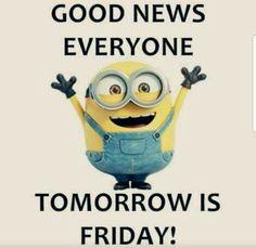 Minion Jokes, Minions Quotes, Jokes Quotes, Funny Quotes, Minion Sayings, Its Friday Quotes, Friday Humor, Tomorrow Is Friday, Friday Eve