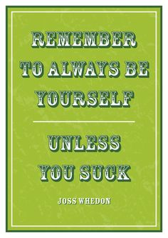 Joss Whedon quote.