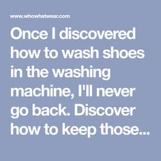 Once I discovered how to wash shoes in the washing machine, I'll never go back. Discover how to keep those white sneakers of yours looking pristine.