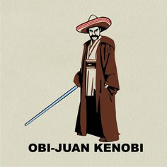 dont know why i love mexican puns... or starwars puns... whatever the reason,,, hilarious