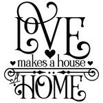 love makes a house a home quote