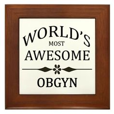 World's Most Awesome OBGYN Framed Tile