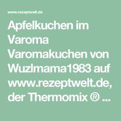 Apfelkuchen im Varoma Varomakuchen von Wuzlmama1983 auf www.rezeptwelt.de, der Thermomix ® Community
