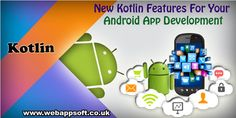 #webappsoft In this webappsoft, you'll Learn New Kotlin Features For Your Android App Development. ... Kotlin Language is an open source sober minded programming language offering utilitarian programming and also object-oriented features for Java virtual machine and Android Application Development.  AndroidAppDevelopment androidapplicationdevelopmentcompanyuk