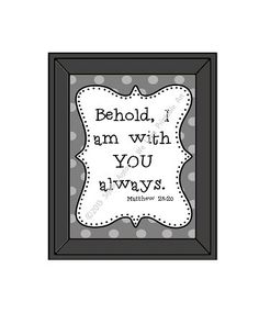 Printable Sign with Bible Verse Matthew 28:20 by WeLovePrintableArt