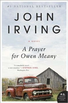 18 books that stay with you your entire life. John Irving's A Prayer for Owen Meany makes our list!