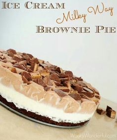 Ice Cream Milky Way Brownie Pie