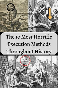 The 10 Most Horrific Execution Methods Throughout History