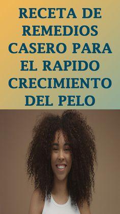 RECETA DE REMEDIOS CASERO PARA EL RAPIDO CRECIMIENTO DEL PELO Hair Growth, Home Remedies, Beauty, Recipes