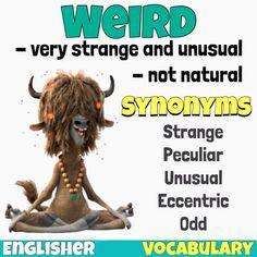 Synonyms: WEIRD