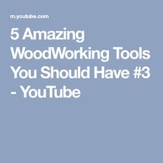 5 Amazing WoodWorking Tools You Should Have #3 - YouTube