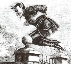 Spring-Heeled Jack  Origin: Victorian England Attributes: Best known for his superhuman jumping abilities, spitting flame, violent clawing, and his preference for attacking young women. Appearance: He was reported to look like a tall, thin gentleman with metallic claws and burning red eyes. How to Defend Yourself: Hang out in large groups of well-armed people.