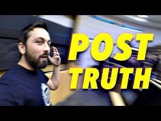 Post-Truth: Why Facts Don't Matter Anymore - YouTube